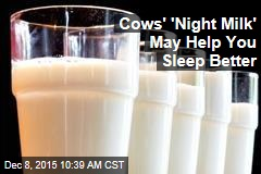 Cows' 'Night Milk' May Help You Sleep Better