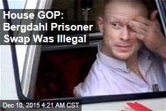 House GOP: Bergdahl Prisoner Swap Was Illegal