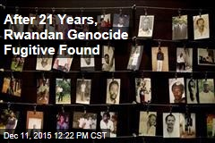 After 21 Years, Rwandan Genocide Fugitive Found