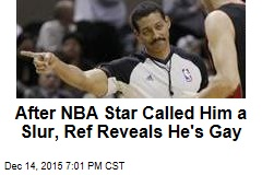 After NBA Star Called Him a Slur, Ref Reveals He's Gay