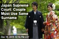 Japan Supreme Court: Couple Must Use Same Surname