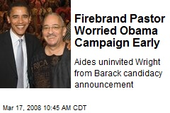 Firebrand Pastor Worried Obama Campaign Early