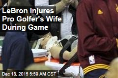 LeBron Injures Pro Golfer's Wife During Game