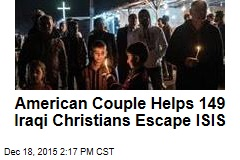American Couple Helps 149 Iraqi Christians Escape ISIS