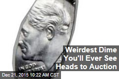 Weirdest Dime You'll Ever See Heads to Auction