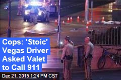 Cops: 'Stoic' Vegas Driver Asked Valet to Call 911