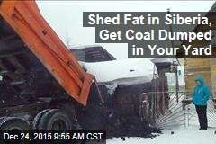 Shed Fat in Siberia, Get Coal Dumped in Your Yard