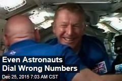 Even Astronauts Dial Wrong Numbers