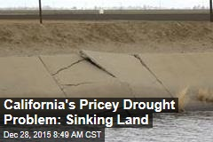 California's Pricey Drought Problem: Sinking Land