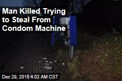 Man Killed Trying to Steal From Condom Machine