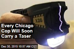 Every Chicago Cop Will Soon Carry a Taser
