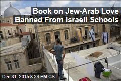 Book on Jew-Arab Love Banned From Israeli Schools