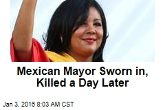Mexican Mayor Sworn in, Killed a Day Later