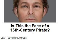Is This the Face of a 16th-Century Pirate?