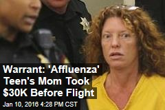 Warrant: 'Affluenza' Teen's Mom Took $30K Before Flight
