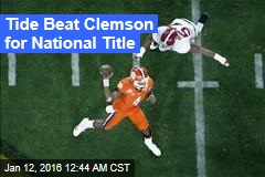 Tide Beat Clemson for National Title