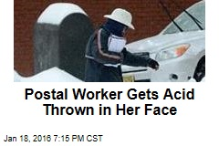 Postal Worker Gets Acid Thrown in Her Face