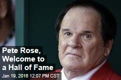 Pete Rose, Welcome to a Hall of Fame