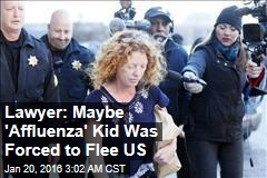 Lawyer: Maybe 'Affluenza' Kid Was Forced to Flee US