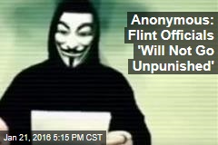 Anonymous: Flint Officials 'Will Not Go Unpunished'