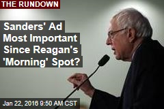 Sanders' Ad Most Important Since Reagan's 'Morning' Spot?