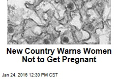 New Country Warns Women Not to Get Pregnant