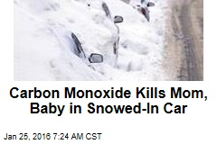 Carbon Monoxide Kills Mom, Infant in Snowed-In Car