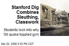 Stanford Dig Combines Sleuthing, Classwork