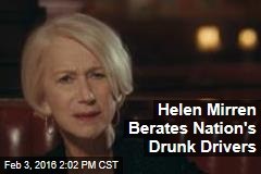 Helen Mirren Berates Nation's Drunk Drivers