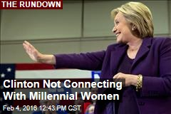 Clinton Not Connecting With Millennial Women