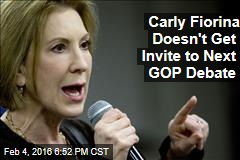 Carly Fiorina Doesn't Get Invite to Next GOP Debate