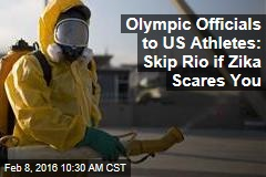 Olympic Officials to US Athletes: Skip Rio if Zika Scares You