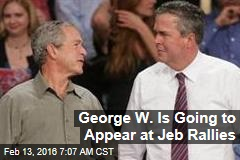 George W. Is Going to Appear at Jeb Rallies