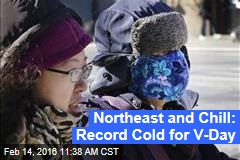 Northeast and Chill: Record Cold for V-Day