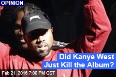 Did Kanye West Just Kill the Album?