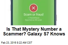 Is That Mystery Number a Scammer? Galaxy S7 Knows