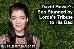 David Bowie's Son Stunned by Lorde's Tribute to His Dad