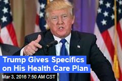 Trump Gives Specifics on Health Care
