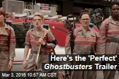 Here's the 'Perfect' Ghostbusters Trailer