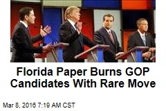 Florida Paper Burns GOP Candidates With Rare Move