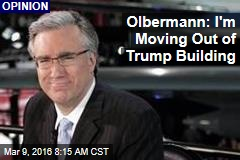 Olbermann: I'm Moving Out of Trump Building