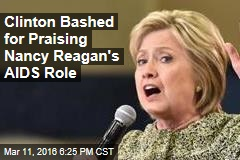 Clinton Bashed for Praising Nancy Reagan's AIDS Role
