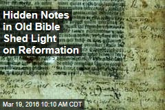 Hidden Notes in Old Bible Shed Light on Reformation