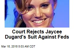 Court Rejects Jaycee Dugard's Suit Against Feds