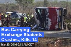 Bus Carrying Exchange Students Crashes, Kills 14