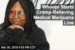 Whoopi Starts Cramp-Relieving Medical Marijuana Line