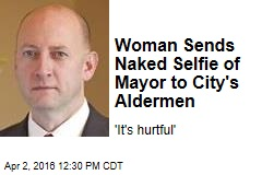 Woman Sends Naked Selfie of Mayor to City's Aldermen