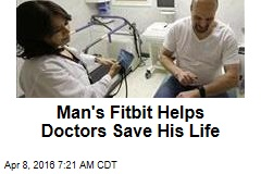 Man's Fitbit Helps Doctors Save His Life