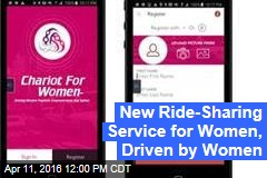 New Ride-Sharing Service for Women, Driven by Women