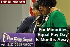 For Minorities, 'Equal Pay Day' Is Months Away